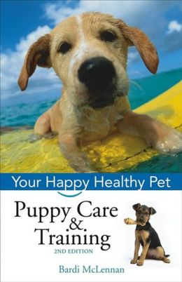 Puppy Care and Training: Your Happy Healthy Pet