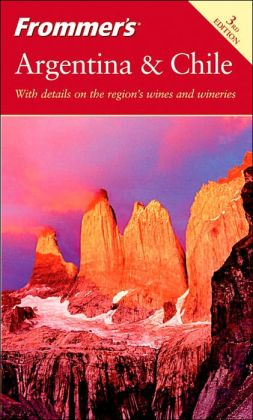 Frommer's Argentina and Chile