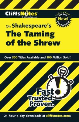 CliffsNotes on Shakespeare's The Taming of the Shrew