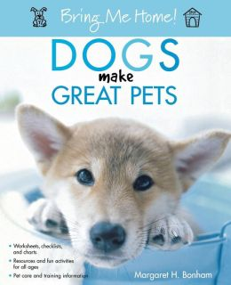 Bring Me Home! Dogs Make Great Pets
