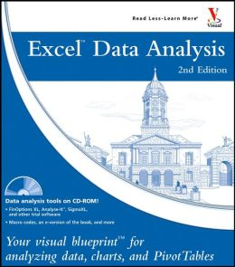Excel Data Analysis: Your Visual Blueprint for Analyzing Data, Charts, and PivotTables