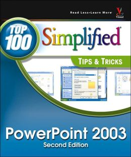 PowerPoint 2003 (Top 100 Simplified Tips & Tricks Series)