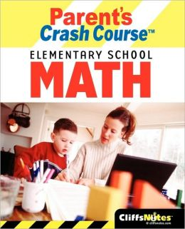 CliffsNotes Parent's Crash Course Elementary School Math