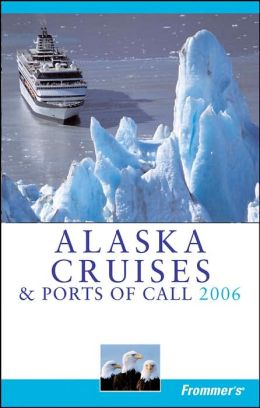 Frommer's Alaska Cruises & Ports of Call 2006