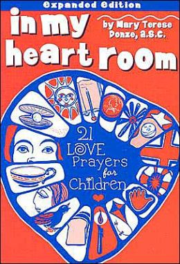 In My Heart Room: 21 Love Prayers for Children