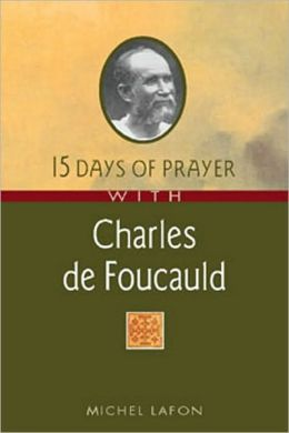 15 Days of Prayer with Charles de Foucauld