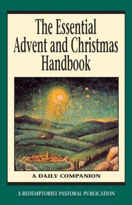 The Essential Advent and Christmas Handbook: A Daily Companion