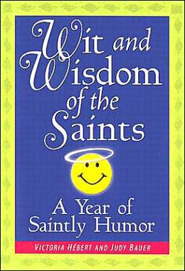 Wit and Wisdom of the Saints: A Year of Saintly Humor