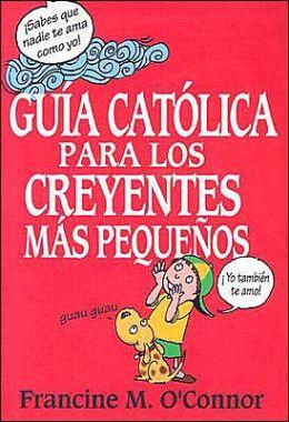 Guia Catolica Para Los Creyentes Mas Pequenos