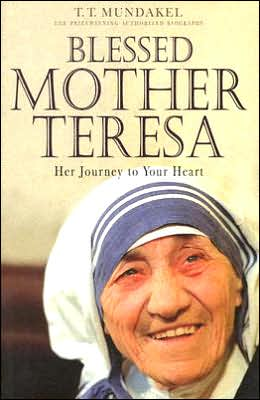 Blessed Mother Teresa: Her Journey to Your Heart