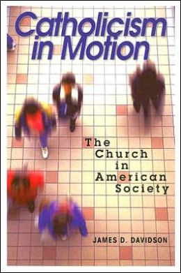 Catholicism in Motion: The Church in American Society