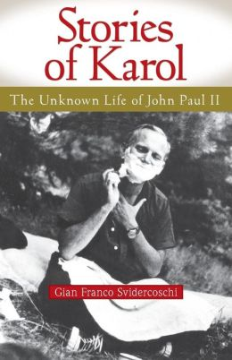 Stories of Karol: The Unknown Life of John Paul II