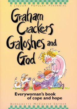 Graham Crackers, Galoshes, and God