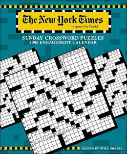 2005 New York Times Sunday Crossword Puzzles Engagement Calendar