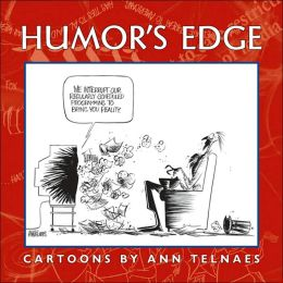 Humor's Edge: Cartoons by Ann Telnaes