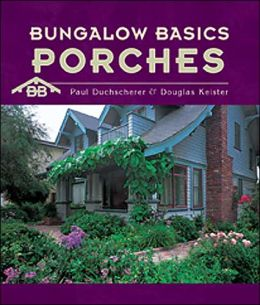 Bungalow Basics: Porches(Bungalow Basics Series)