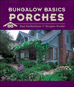 Bungalow Basics: Porches(Bungalow Basics Series)