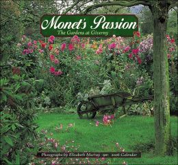 2006 Monet's Passion: The Gardens At Giverny Photographs Wall Calendar