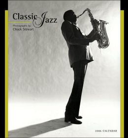 2006 Classic Jazz Photographs Wall Calendar