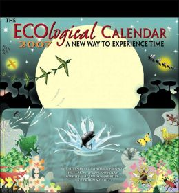 The Ecological Calendar 2007: A New Way to Experience Time