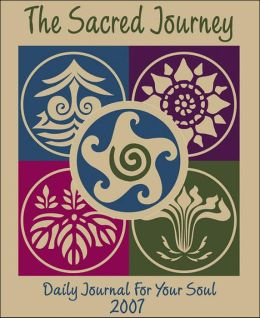 2007 The Sacred Journey: Daily Journal for Your Soul Engagement Calendar