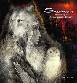 2008 Shaman, The Paintings of Susan Seddon Boulet Wall Calendar