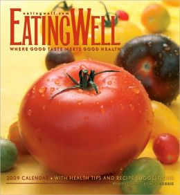 2009 Eating Well Wall Calendar