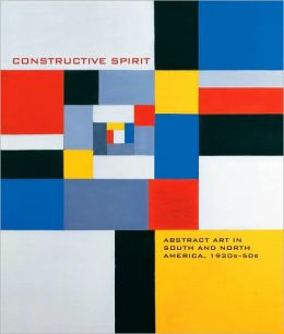 Constructive Spirit: Abstract Art in South and North America, 1920's-50's