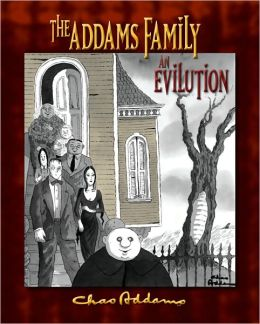 Charles Addams: The Addams Family: An Evilution