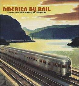 2012 America By Rail Wall Calendar