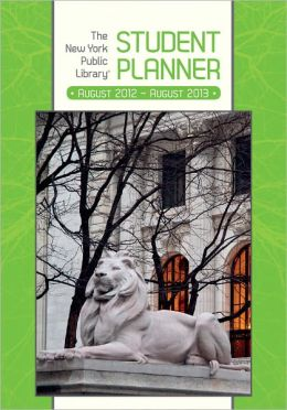 2013 The New York Public Library Student Planner: August 2012-August 2013
