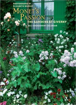 2013 Monet's Passion: The Gardens at Giverny Engagement Calendar