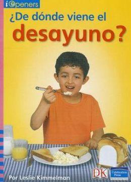 Spanish Iopeners De Donde Viene El Desayuno? Grade K 2006C