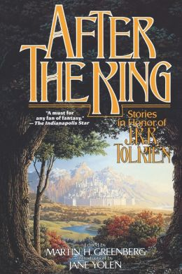 After the King Stories in Honor of J.R.R. Tolkien -  Martin H. Greenberg