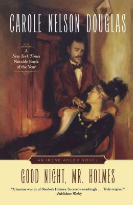 Good Night, Mr. Holmes (Irene Adler Series #1)