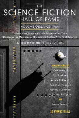 Science Fiction Hall of Fame, Volume One: The Greatest Science Fiction Stories of All Time Chosen by the Members of the Science Fiction Writers of America