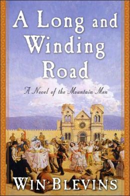 Long and Winding Road: A Novel of the Mountain Men