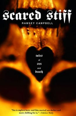Scared Stiff: Tales of Sex and Death