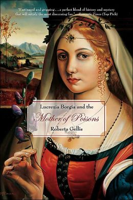 Lucrezia Borgia and the Mother of Poisons