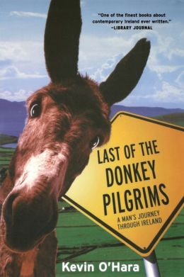 Last of the Donkey Pilgrims: A Man's Journey Through Ireland