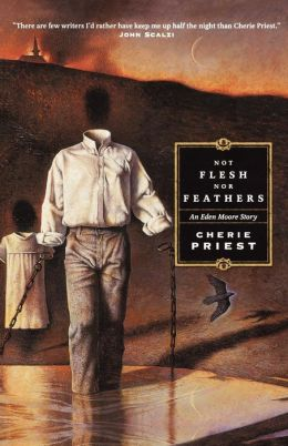 Not Flesh Nor Feathers (Eden Moore Series #3)