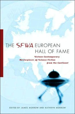SFWA European Hall of Fame: Sixteen Contemporary Masterpieces of Science Fiction from the Continent