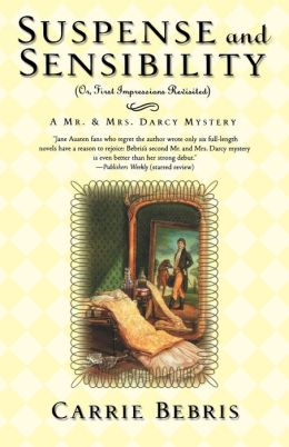 Suspense and Sensibility: Or, First Impressions Revisited (Mr. & Mrs. Darcy Mystery Series #2)