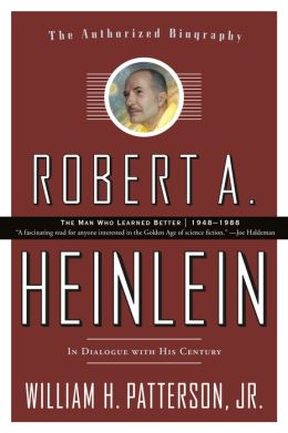Robert A. Heinlein, Vol 2: In Dialogue with His Century Volume 2: The Man Who Learned Better