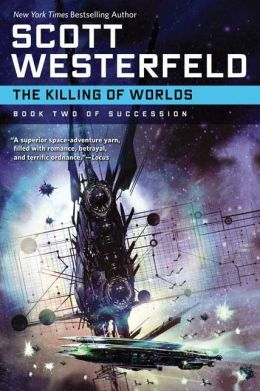 The Killing of Worlds (Succession Series #2)