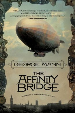 The Affinity Bridge (Newbury & Hobbes Inverstigation #1)