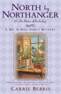 North by Northanger: Or, the Shades of Pemberly (Mr. and Mrs. Darcy Mysteries Series #3)