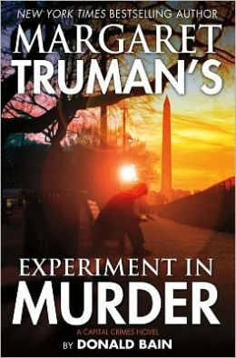 Margaret Truman's Experiment in Murder (Capital Crimes Series #26)