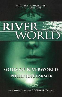 Gods of Riverworld (Riverworld Series #5)