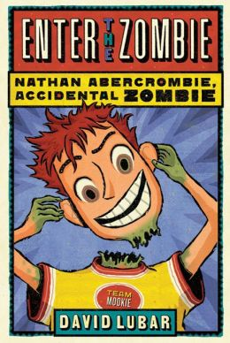 Enter the Zombie (Nathan Abercrombie, Accidental Zombie Series #5)